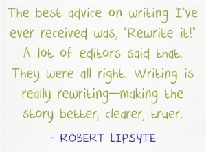 As a professional writer and author this is the best advice I have been given...and give to aspiring writers too.
